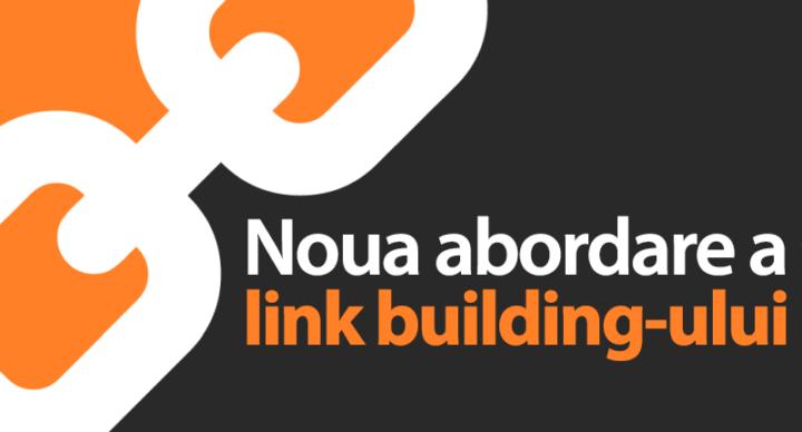 Noua abordare a link building-ului